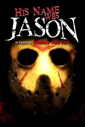 His Name Was Jason - Les 30 Ans de Vendredi 13