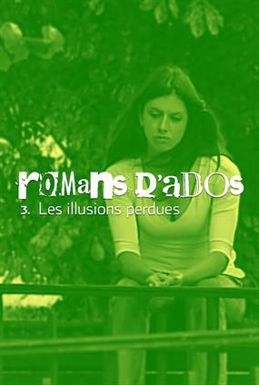 Romans D'Ados - 3. Les Illusions Perdues
