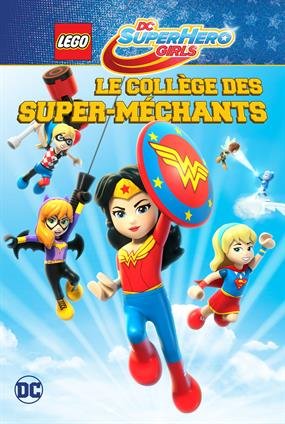 Lego DC Super Hero Girls: Le Collège Des Super-Méchants