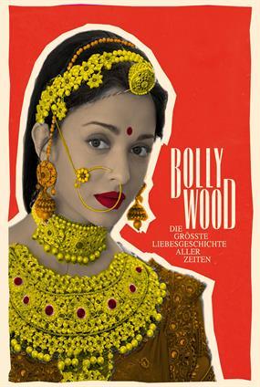 Bollywood: Die Grösste Liebesgeschichte Aller Zeiten