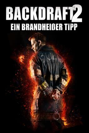 Backdraft 2 - Ein Brandheisser Tipp